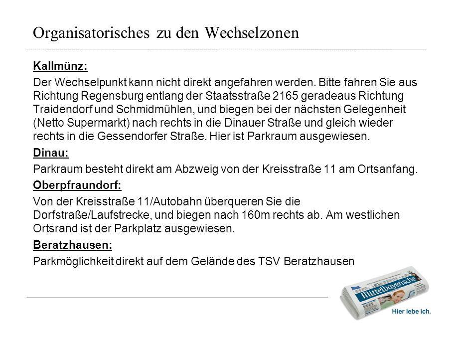 Organisatorisches zu den Wechselzonen Kallmünz: Der Wechselpunkt kann nicht direkt angefahren werden. Bitte fahren Sie aus Richtung Regensburg entlang