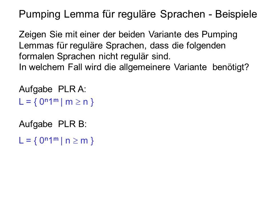 Pumping Lemma für reguläre Sprachen - Beispiele Zeigen Sie mit einer der beiden Variante des Pumping Lemmas für reguläre Sprachen, dass die folgenden