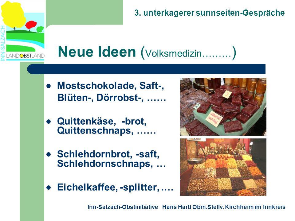 3. unterkagerer sunnseiten-Gespräche Inn-Salzach-Obstinitiative Hans Hartl Obm.Stellv. Kirchheim im Innkreis Neue Ideen ( Volksmedizin……… )  Mostscho