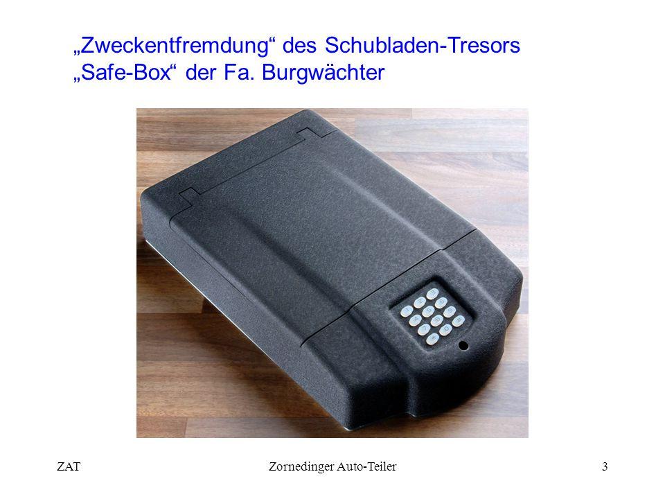 """ZATZornedinger Auto-Teiler3 """"Zweckentfremdung des Schubladen-Tresors """"Safe-Box der Fa."""