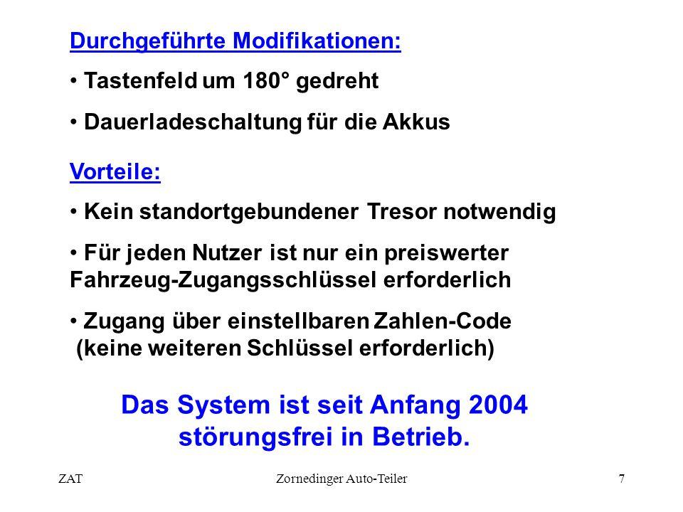 ZATZornedinger Auto-Teiler7 Durchgeführte Modifikationen: • Tastenfeld um 180° gedreht • Dauerladeschaltung für die Akkus Vorteile: • Kein standortgeb