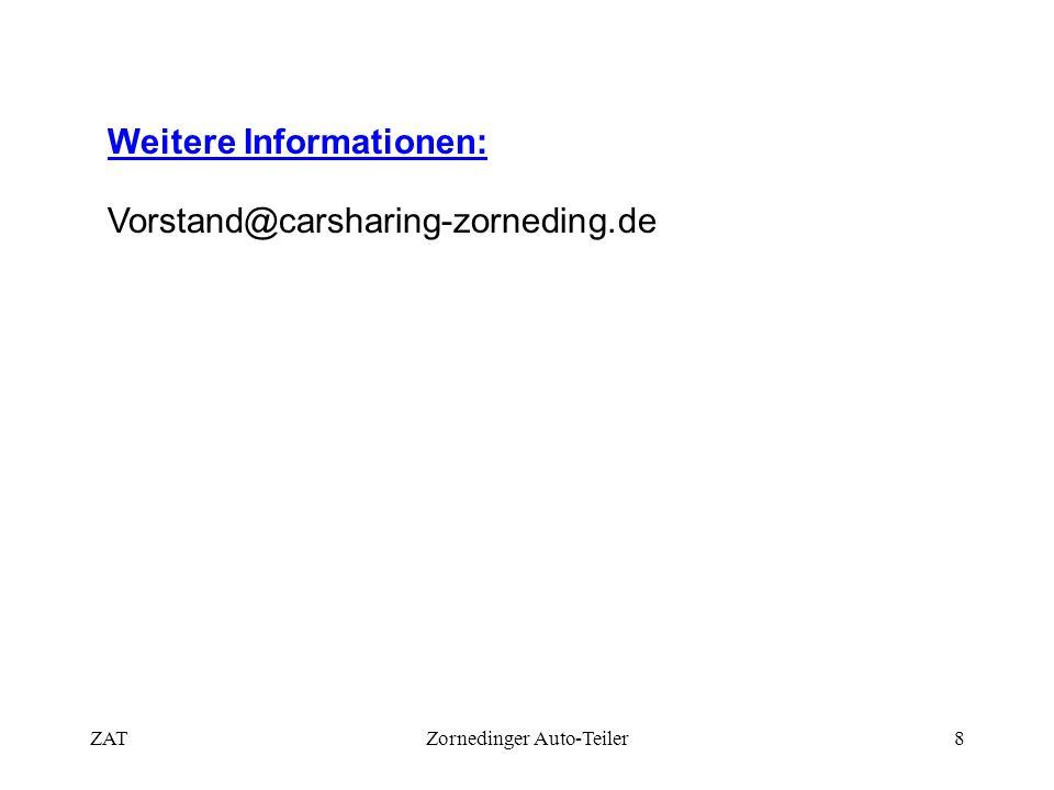 ZATZornedinger Auto-Teiler8 Weitere Informationen: Vorstand@carsharing-zorneding.de