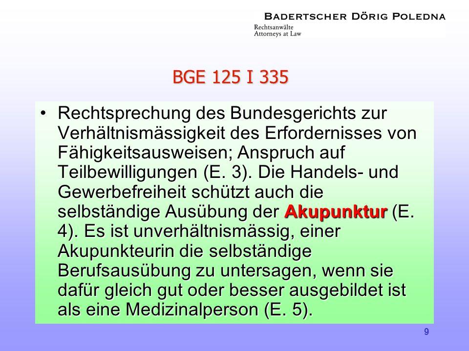 9 BGE 125 I 335 •Rechtsprechung des Bundesgerichts zur Verhältnismässigkeit des Erfordernisses von Fähigkeitsausweisen; Anspruch auf Teilbewilligungen