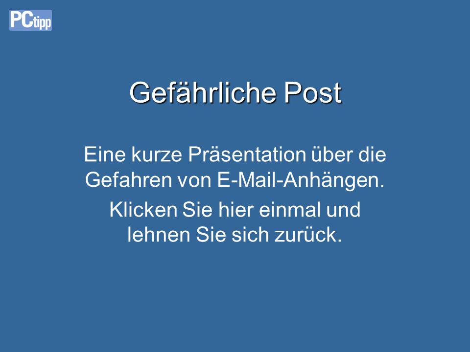 Gefährliche Post Eine kurze Präsentation über die Gefahren von E-Mail-Anhängen.