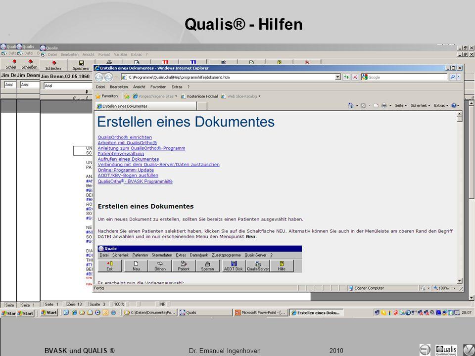 Dr. Emanuel Ingenhoven 2010 BVASK und QUALIS ® Dr. Emanuel Ingenhoven 2010 Qualis® - Hilfen