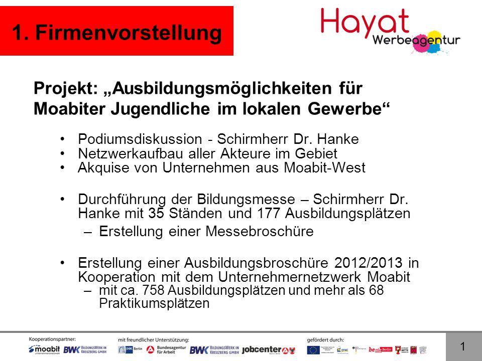 """1 1. Firmenvorstellung Projekt: """"Ausbildungsmöglichkeiten für Moabiter Jugendliche im lokalen Gewerbe"""" •Podiumsdiskussion - Schirmherr Dr. Hanke •Netz"""