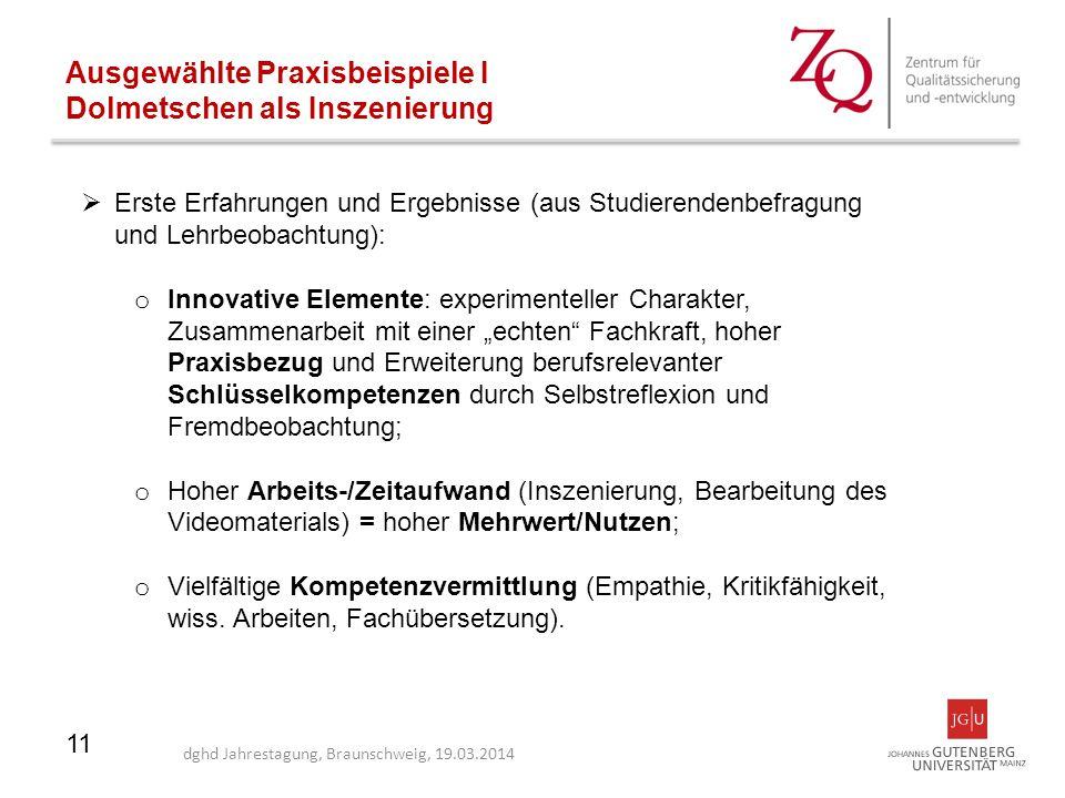 11 Ausgewählte Praxisbeispiele I Dolmetschen als Inszenierung  Erste Erfahrungen und Ergebnisse (aus Studierendenbefragung und Lehrbeobachtung): o In