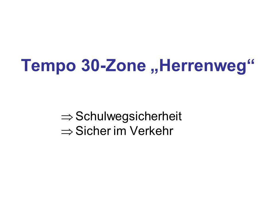"""Tempo 30-Zone """"Herrenweg  Schulwegsicherheit  Sicher im Verkehr"""