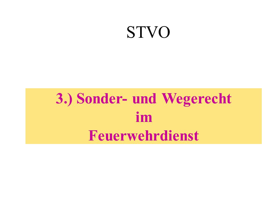 STVO 3.) Sonder- und Wegerecht im Feuerwehrdienst