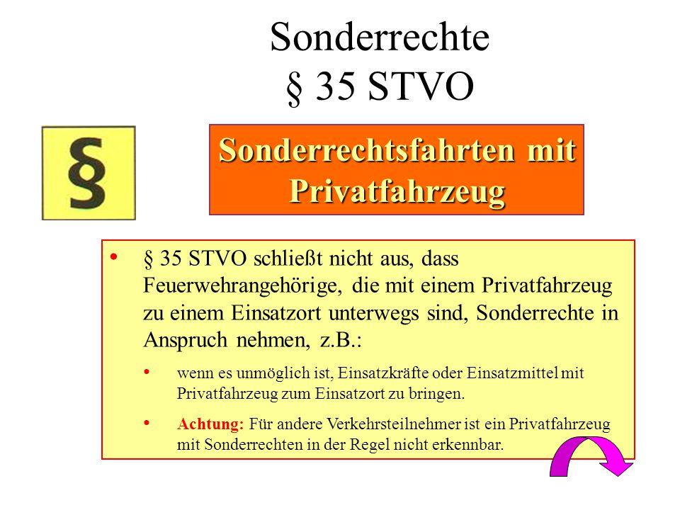Sonderrechte § 35 STVO • § 35 STVO schließt nicht aus, dass Feuerwehrangehörige, die mit einem Privatfahrzeug zu einem Einsatzort unterwegs sind, Sond