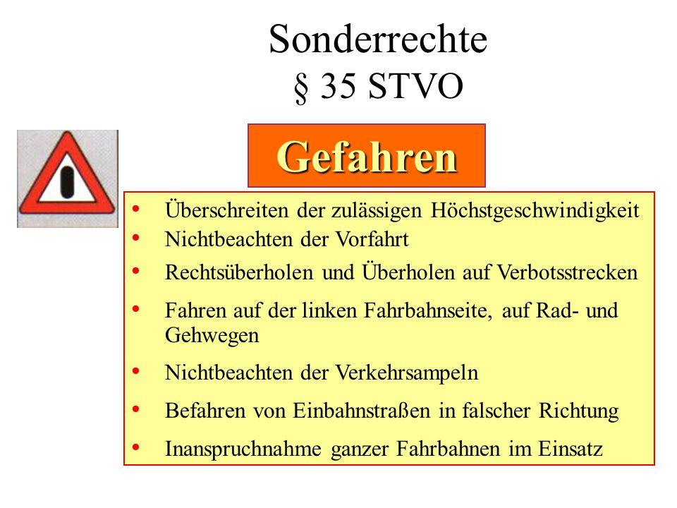 Sonderrechte § 35 STVO • Überschreiten der zulässigen Höchstgeschwindigkeit • Nichtbeachten der Vorfahrt • Rechtsüberholen und Überholen auf Verbotsst