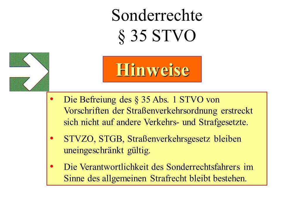 Sonderrechte § 35 STVO • Die Befreiung des § 35 Abs. 1 STVO von Vorschriften der Straßenverkehrsordnung erstreckt sich nicht auf andere Verkehrs- und