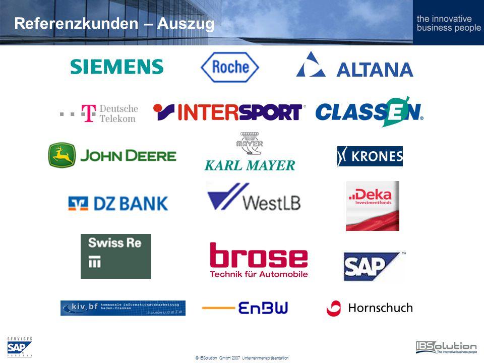 © IBSolution GmbH 2007 Unternehmenspräsentation Referenzkunden – Auszug