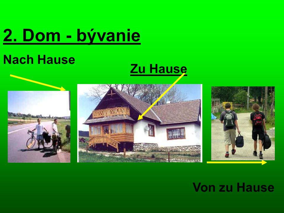 2. Dom - bývanie Nach Hause Zu Hause Von zu Hause