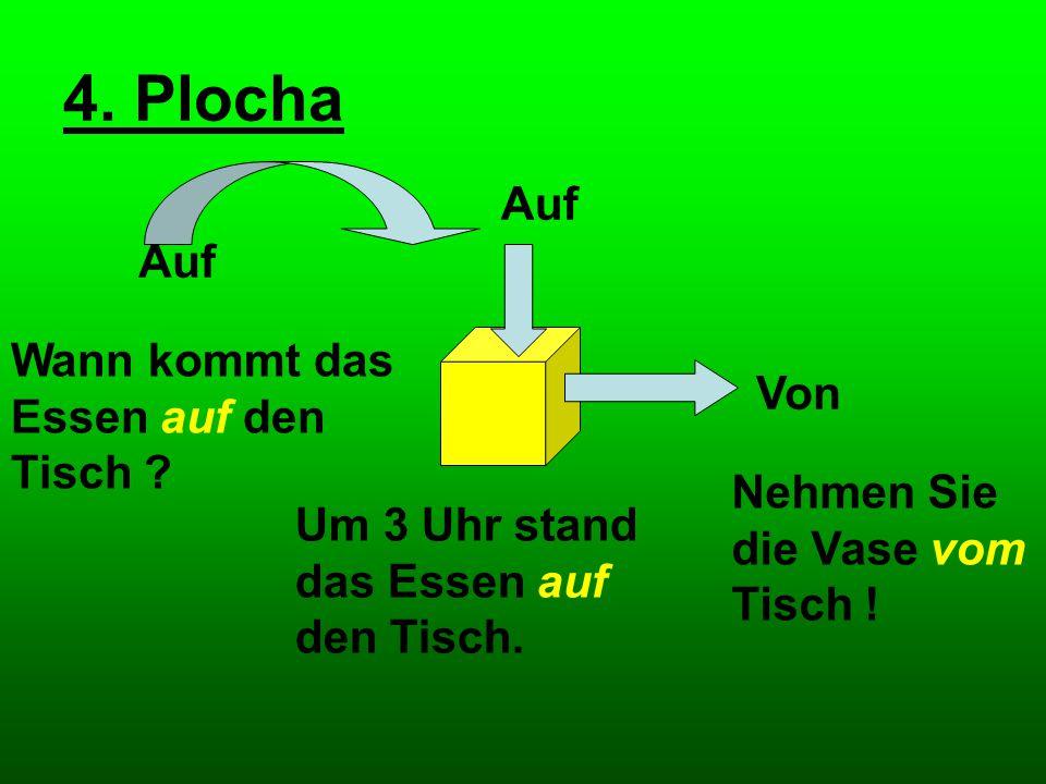 4.Plocha Auf Von Wann kommt das Essen auf den Tisch .