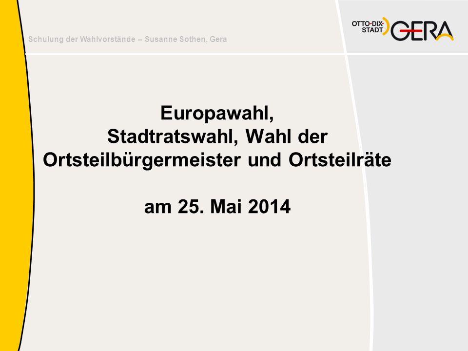 Schulung der Wahlvorstände – Susanne Sothen, Gera Europawahl, Stadtratswahl, Wahl der Ortsteilbürgermeister und Ortsteilräte am 25. Mai 2014