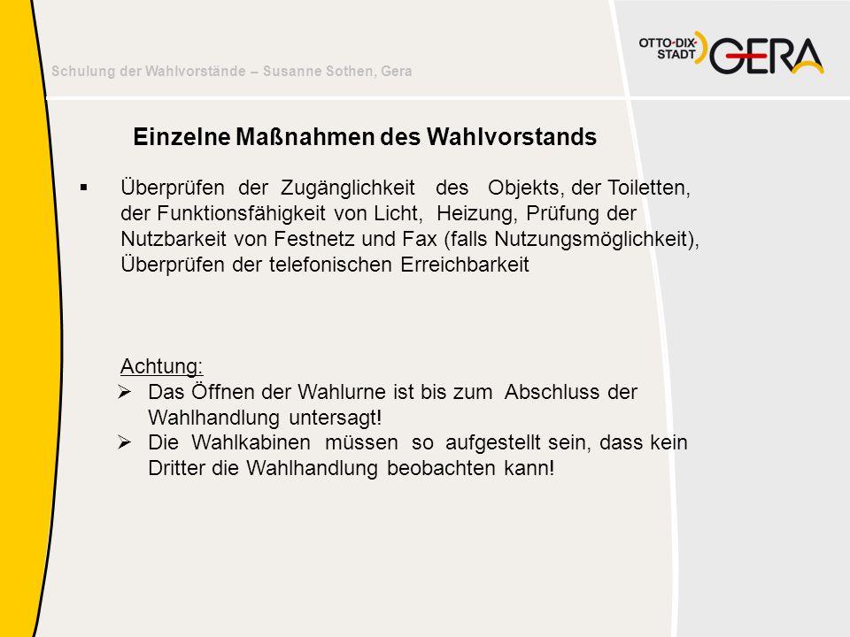 Schulung der Wahlvorstände – Susanne Sothen, Gera  Überprüfen der Zugänglichkeit des Objekts, der Toiletten, der Funktionsfähigkeit von Licht, Heizun