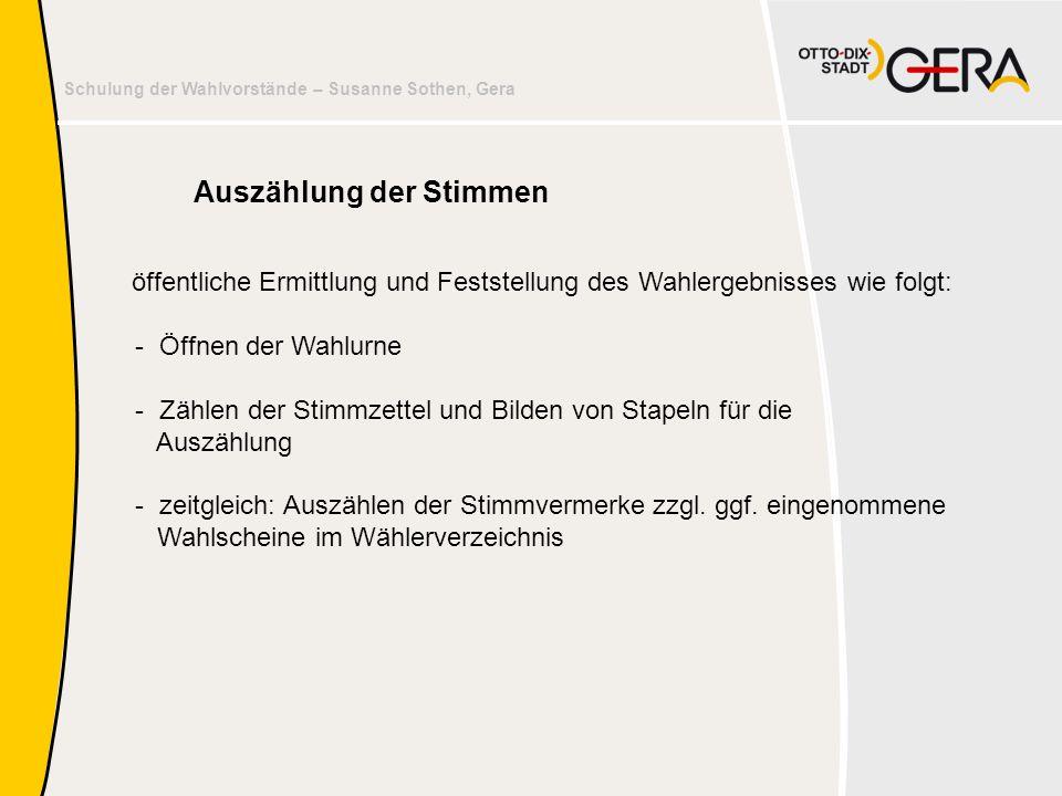 Schulung der Wahlvorstände – Susanne Sothen, Gera öffentliche Ermittlung und Feststellung des Wahlergebnisses wie folgt: - Öffnen der Wahlurne - Zähle