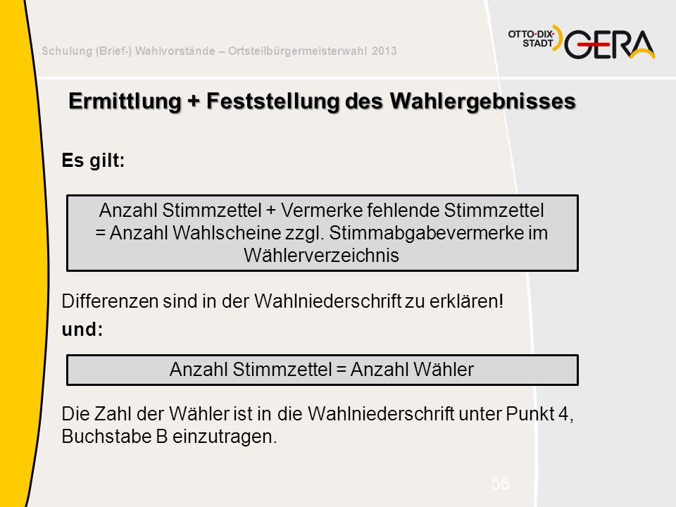 Schulung der Wahlvorstände – Susanne Sothen, Gera Schulung (Brief-) Wahlvorstände – Ortsteilbürgermeisterwahl 2013 Ermittlung + Feststellung des Wahle