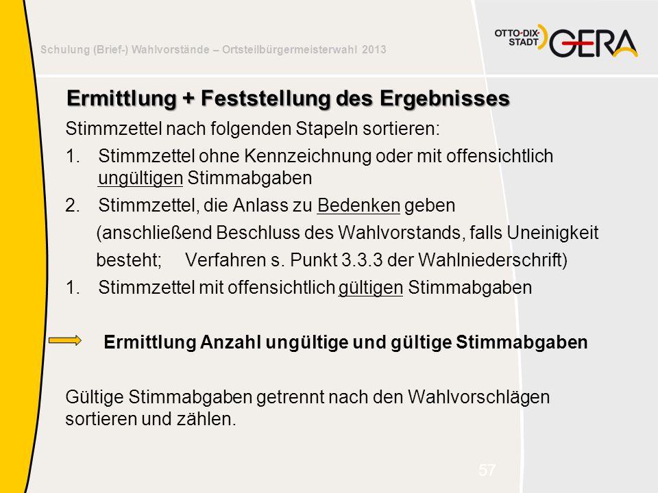 Schulung der Wahlvorstände – Susanne Sothen, Gera Schulung (Brief-) Wahlvorstände – Ortsteilbürgermeisterwahl 2013 Ermittlung + Feststellung des Ergeb