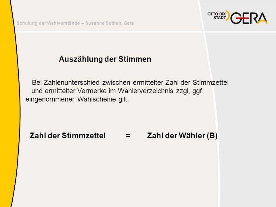 Schulung der Wahlvorstände – Susanne Sothen, Gera Bei Zahlenunterschied zwischen ermittelter Zahl der Stimmzettel und ermittelter Vermerke im Wählerve
