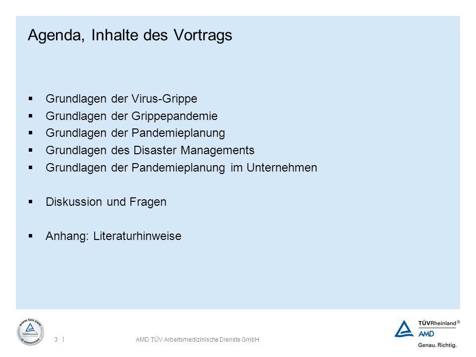 | 3AMD TÜV Arbeitsmedizinische Dienste GmbH Agenda, Inhalte des Vortrags  Grundlagen der Virus-Grippe  Grundlagen der Grippepandemie  Grundlagen de