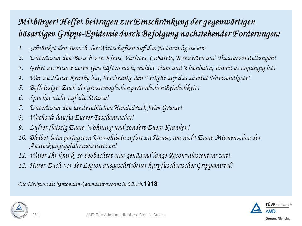 | 36AMD TÜV Arbeitsmedizinische Dienste GmbH Mitbürger! Helfet beitragen zur Einschränkung der gegenwärtigen bösartigen Grippe-Epidemie durch Befolgun
