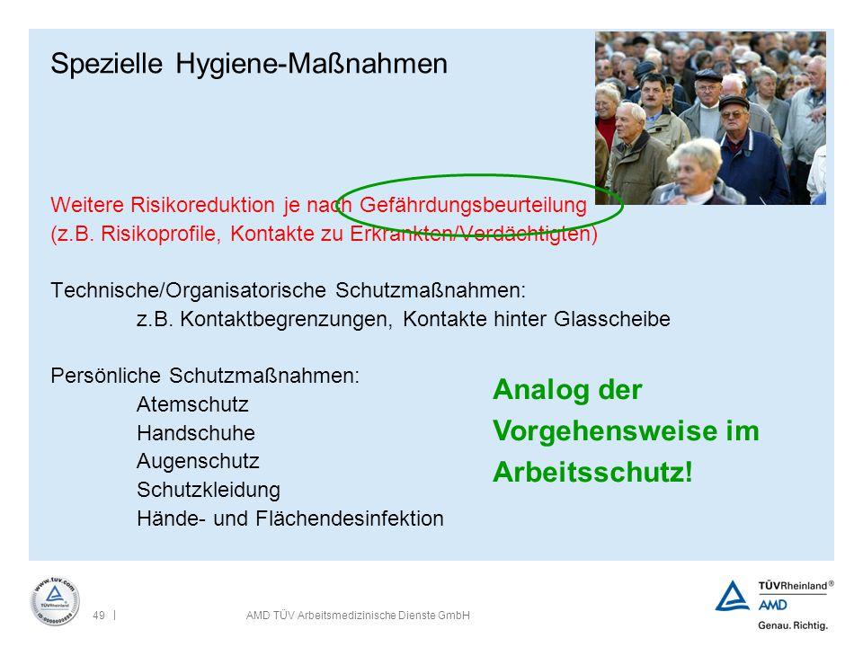 | 49AMD TÜV Arbeitsmedizinische Dienste GmbH Spezielle Hygiene-Maßnahmen Weitere Risikoreduktion je nach Gefährdungsbeurteilung (z.B. Risikoprofile, K