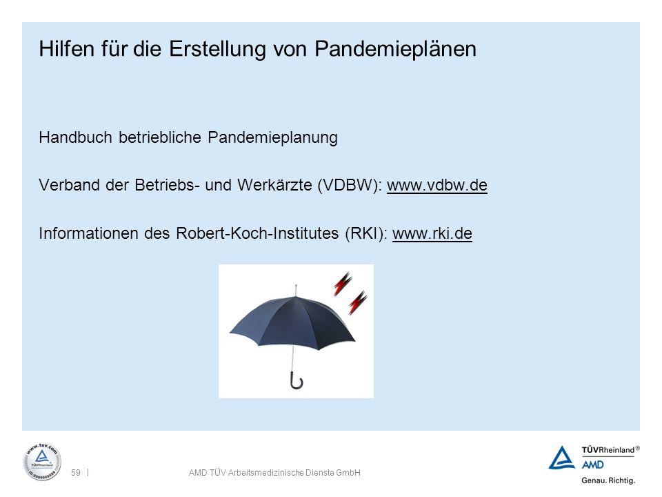 | 59AMD TÜV Arbeitsmedizinische Dienste GmbH Hilfen für die Erstellung von Pandemieplänen Handbuch betriebliche Pandemieplanung Verband der Betriebs-