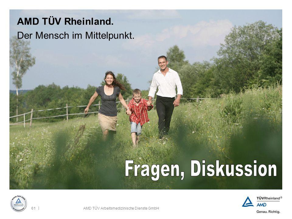 | 61AMD TÜV Arbeitsmedizinische Dienste GmbH AMD TÜV Rheinland. Der Mensch im Mittelpunkt.