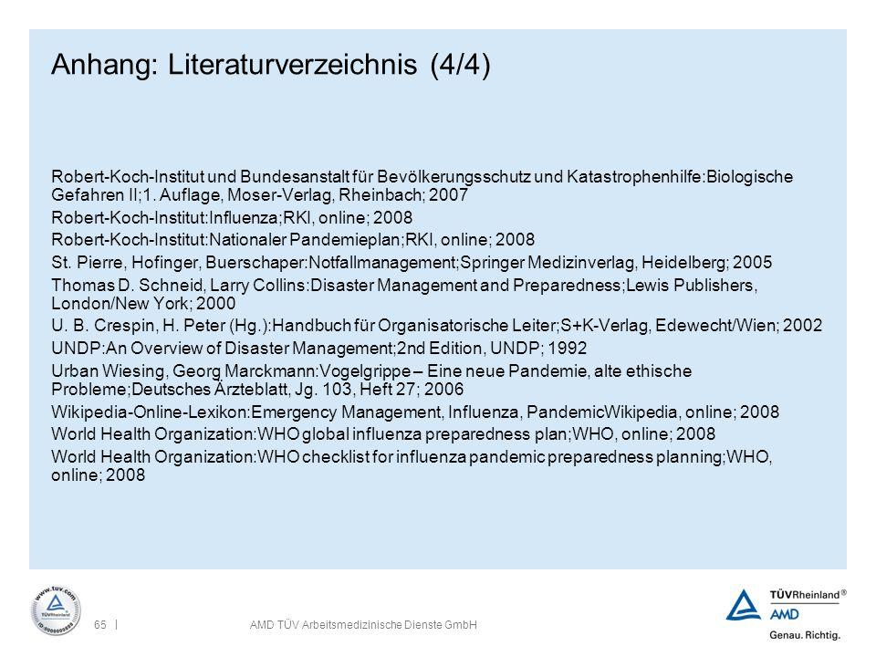 | 65AMD TÜV Arbeitsmedizinische Dienste GmbH Anhang: Literaturverzeichnis (4/4) Robert-Koch-Institut und Bundesanstalt für Bevölkerungsschutz und Kata