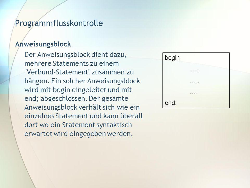 Programmflusskontrolle Anweisungsblock Der Anweisungsblock dient dazu, mehrere Statements zu einem
