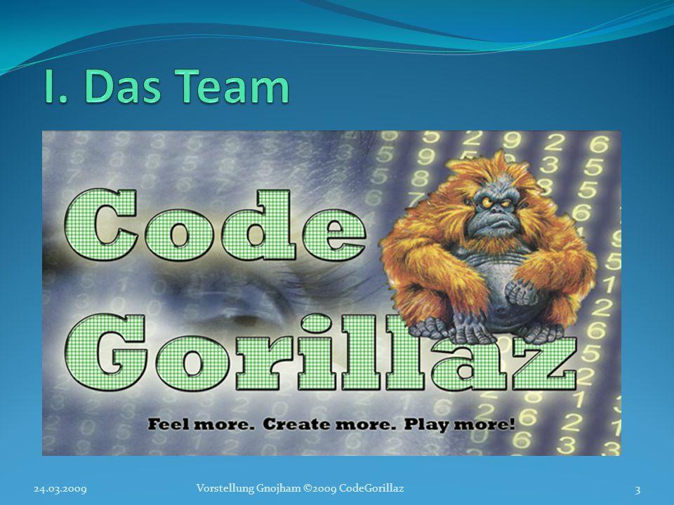 24.03.2009Vorstellung Gnojham ©2009 CodeGorillaz3