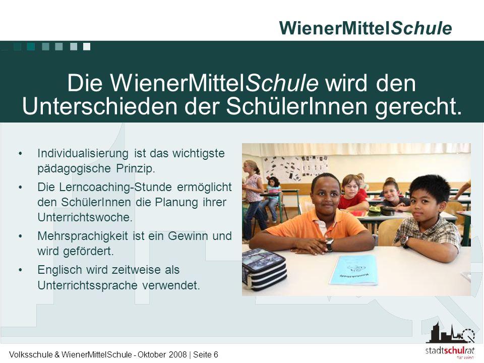 WienerMittelSchule Volksschule & WienerMittelSchule - Oktober 2008 | Seite 6 •Individualisierung ist das wichtigste pädagogische Prinzip. •Die Lerncoa