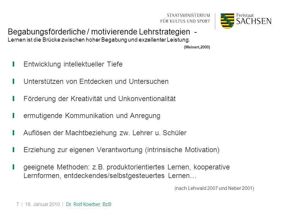 | 16. Januar 2010 | Dr. Rolf Koerber, BzB7 Begabungsförderliche / motivierende Lehrstrategien - Lernen ist die Brücke zwischen hoher Begabung und exze