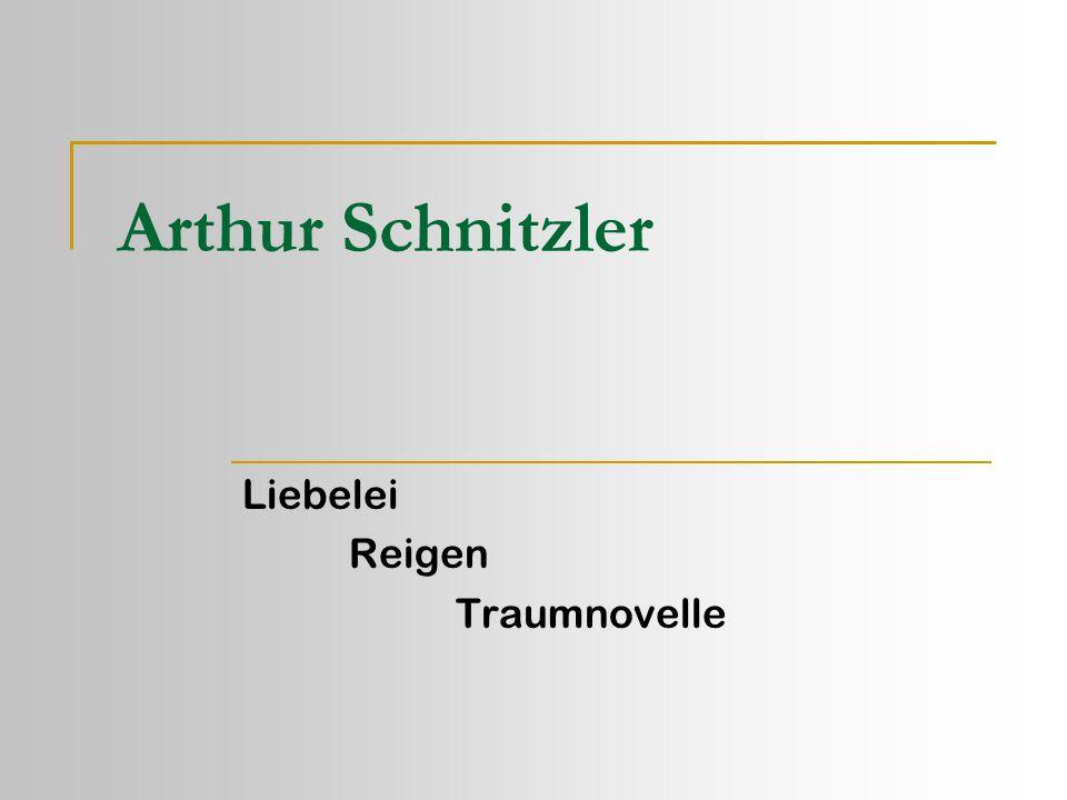 Arthur Schnitzler  * 15.5.1862 in Wien  † 21.10.1931 in Wien  Seine wichtigsten Werke:  1892 – Anatol (Sammlung von Einaktern)  1895 – Liebelei (Schauspiel)  1901 – Lieutnant Gustl (Novelle)  1903 – Der Reigen (Szenen)  1924 – Fräulein Else (Erzählung)