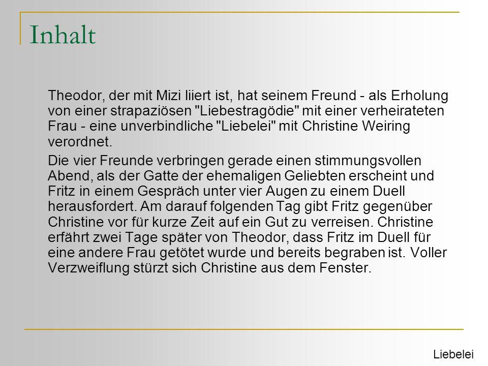Entstehung/Rezension  entstanden 1894  uraufgeführt 1895 im Burgtheater Wien  Schnitzlers erster großer Bühnenerfolg  1896 erstmals in Berlin gedruckt  1914 verfilmt Liebelei