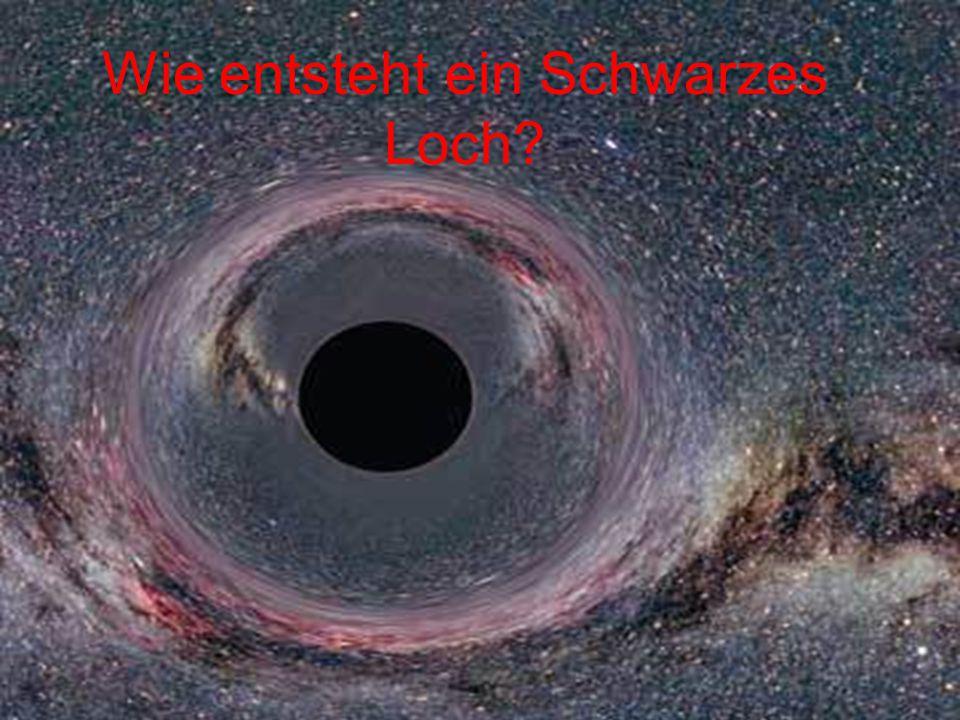 Wie entsteht ein Schwarzes Loch?