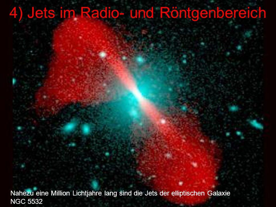 4) Jets im Radio- und Röntgenbereich Nahezu eine Million Lichtjahre lang sind die Jets der elliptischen Galaxie NGC 5532.