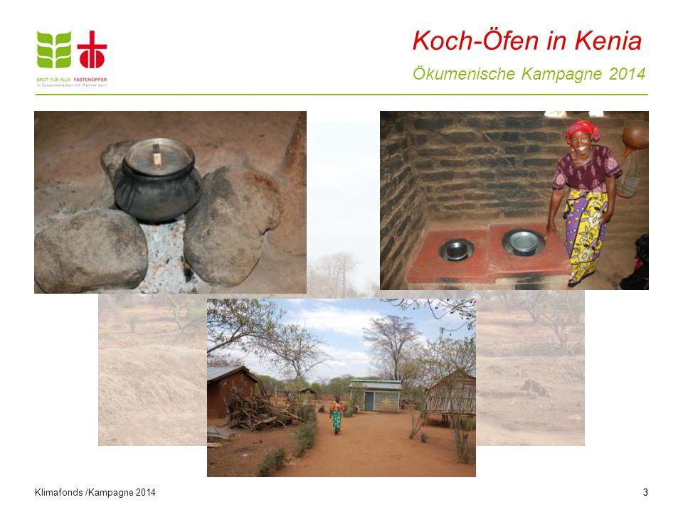 Ökumenische Kampagne 2014 3 Die medizinisch-körperliche Dimension Klimafonds /Kampagne 2014 3 Koch-Öfen in Kenia