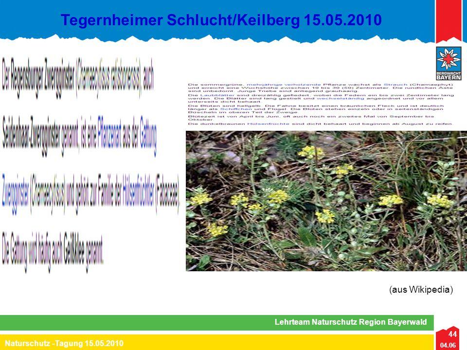 44 04.06 Naturschutz -Tagung 15.05.2010 Lehrteam Naturschutz Region Bayerwald Tegernheimer Schlucht/Keilberg 15.05.2010 44 (aus Wikipedia)