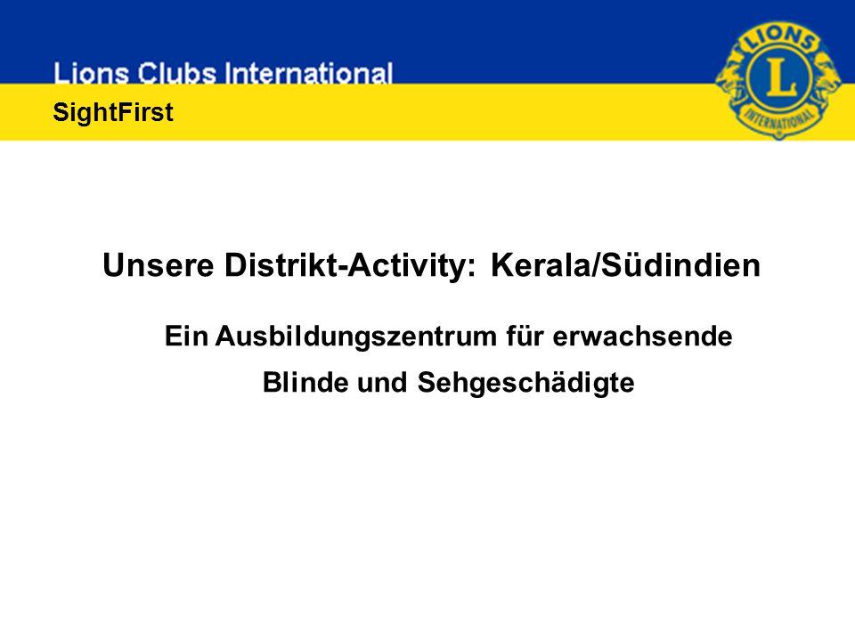 Unsere Distrikt-Activity: Kerala/Südindien Ein Ausbildungszentrum für erwachsende Blinde und Sehgeschädigte