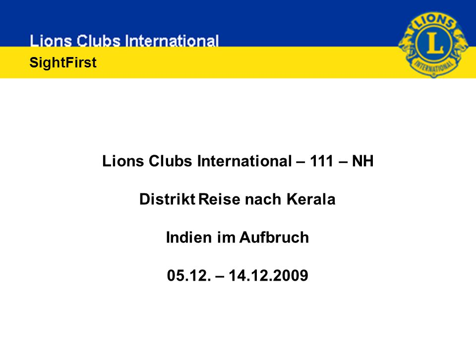 SightFirst Lions Clubs International – 111 – NH Distrikt Reise nach Kerala Indien im Aufbruch 05.12.
