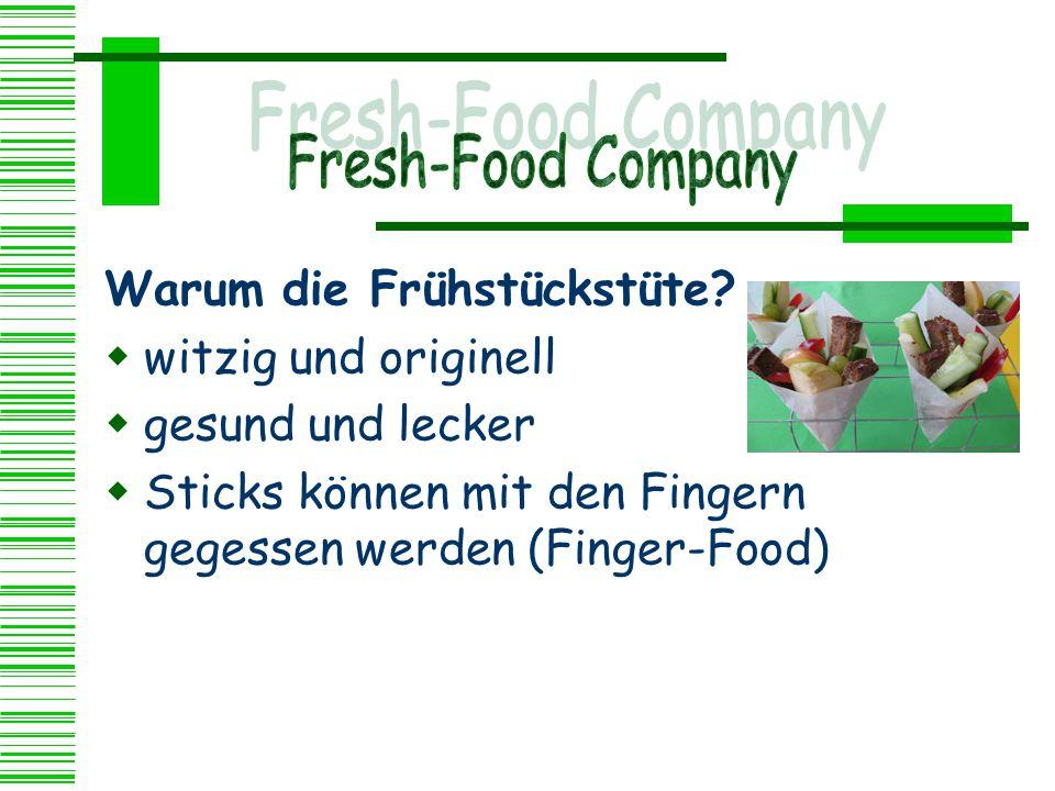 Warum die Frühstückstüte?  witzig und originell  gesund und lecker  Sticks können mit den Fingern gegessen werden (Finger-Food)
