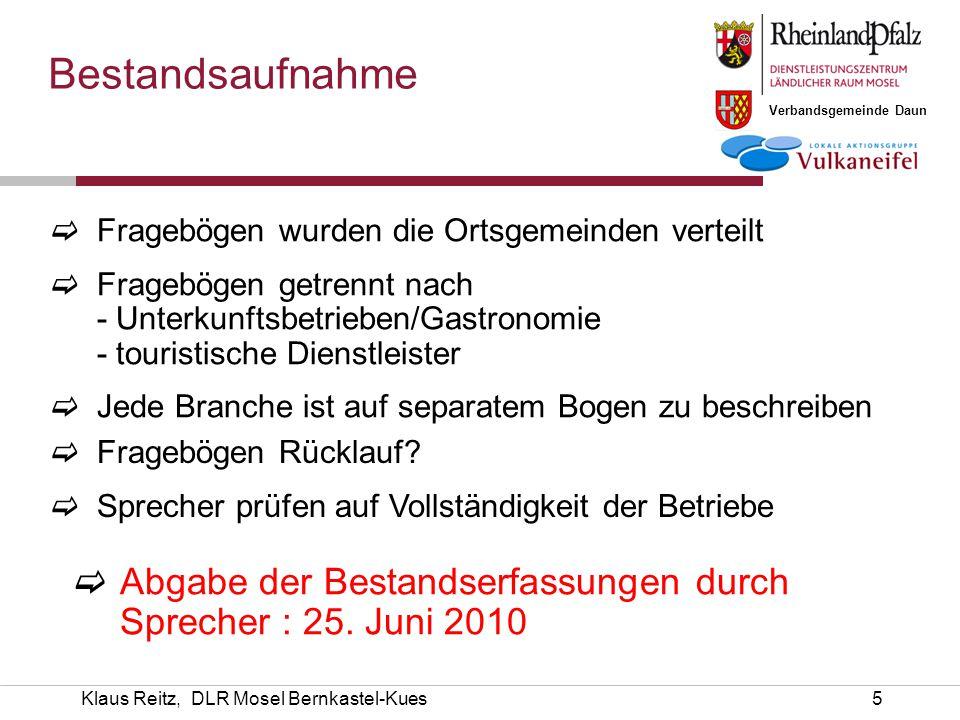 Verbandsgemeinde Daun Klaus Reitz, DLR Mosel Bernkastel-Kues5  Fragebögen wurden die Ortsgemeinden verteilt  Fragebögen getrennt nach - Unterkunftsb