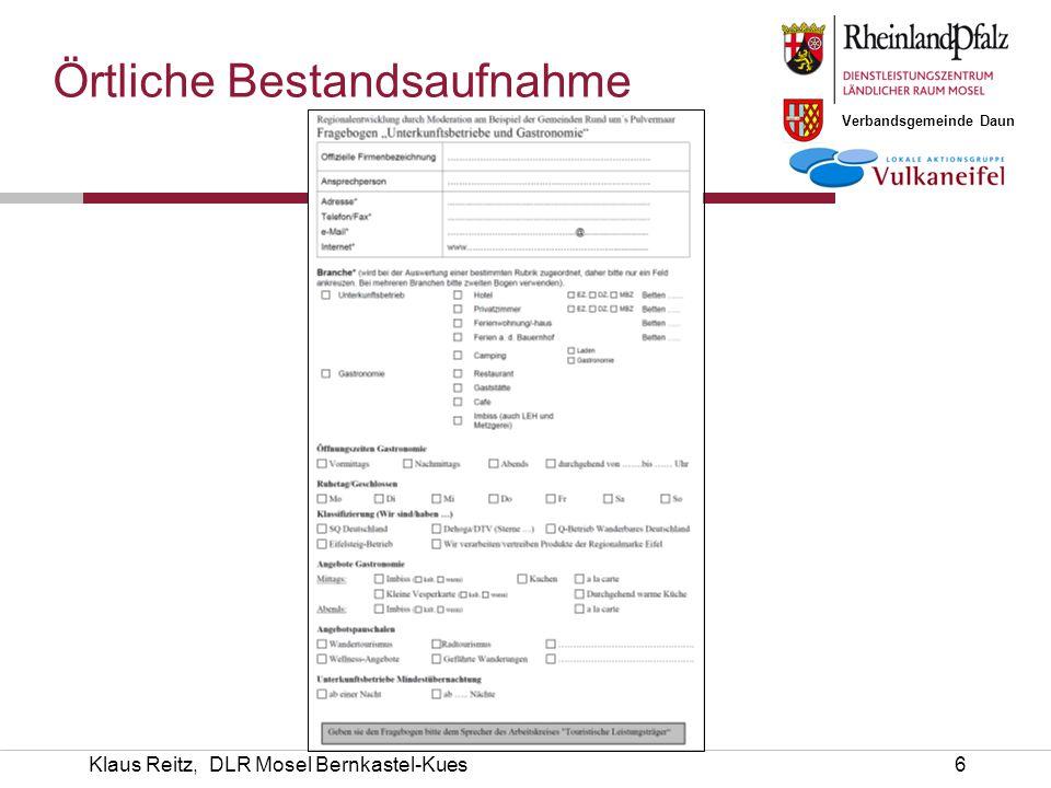 Verbandsgemeinde Daun Klaus Reitz, DLR Mosel Bernkastel-Kues7  Fragebogen Touristische Dienstleister Unterkunftsbetriebe, Gastronomie  Rücklauf  Nacharbeiten.