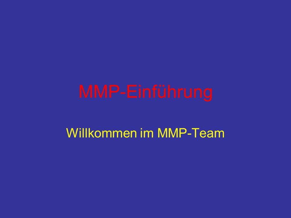 MMP-Einführung Willkommen im MMP-Team