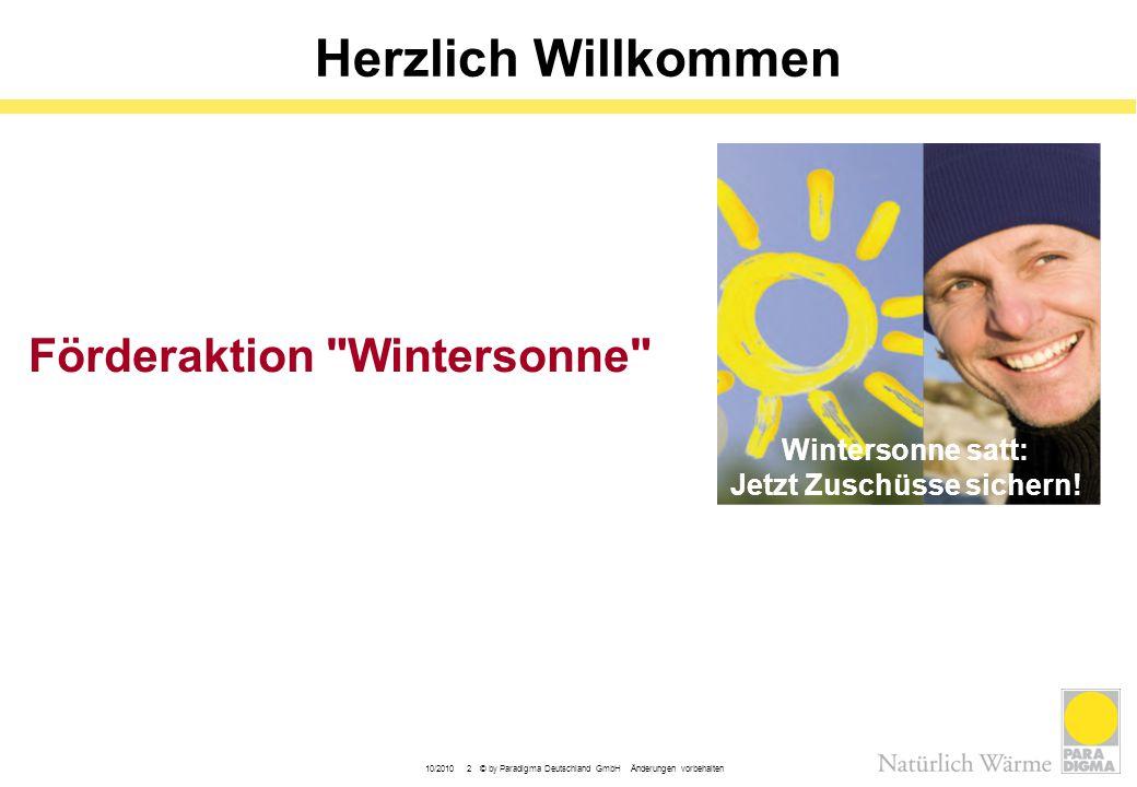 10/2010 2 © by Paradigma Deutschland GmbH Änderungen vorbehalten Herzlich Willkommen Förderaktion