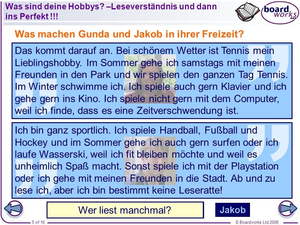 © Boardworks Ltd 200816 of 16 Was sind deine Hobbys?