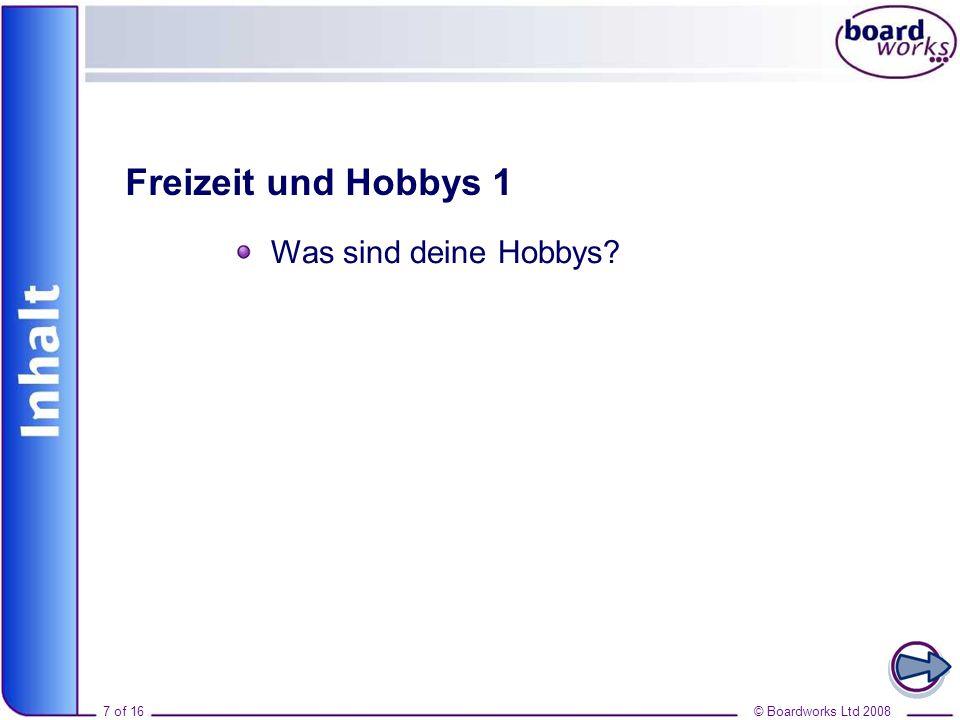 © Boardworks Ltd 200818 of 16 Was sind deine Hobbys? Schreibe jetzt deine eigene Anzeige.